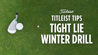 Tight lies in wet conditions - Titleist Winter Tips