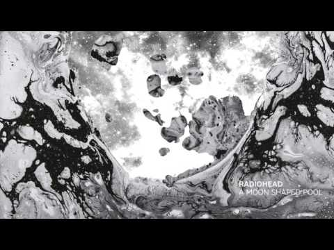 Radiohead - A Moon Shaped Pool (Full Album Live)