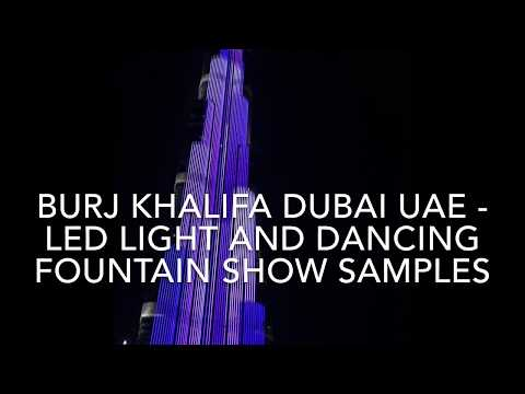 Burj Khalifa Dubai UAE - LED Light And Dancing Fountain Show Samples