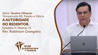 A Autoridade do Redentor - Mc 11:27-33 | Robinson Grangeiro | IPTambaú | 11/04/2021