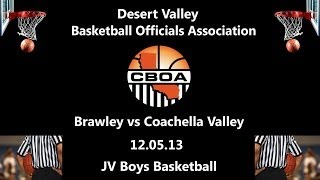JV Boys Basketball   Brawley vs Coachella Valley   12 05 13