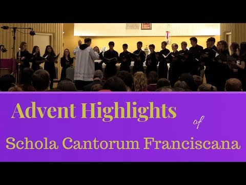 Advent Highlights of Schola Cantorum Franciscana!