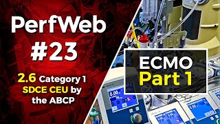 PerfWeb 23 – Concepts in ECMO–Part 1