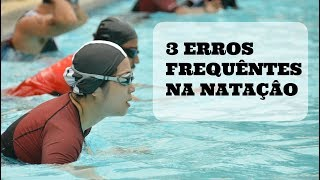 Como corrigir os 3 erros mais frequêntes na natação