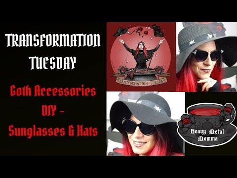 Transformation Tuesday - Goth Accessories DIY - Sunglasses & Hats