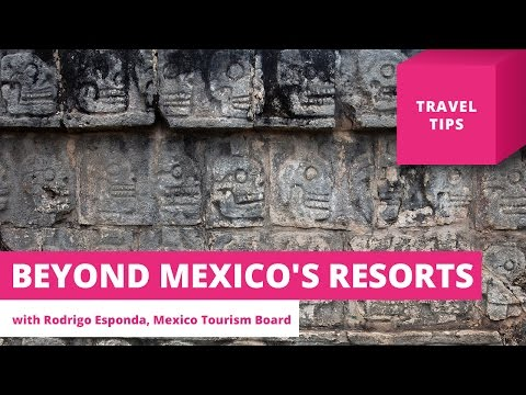 Beyond Mexico's Resorts – Travel Tips