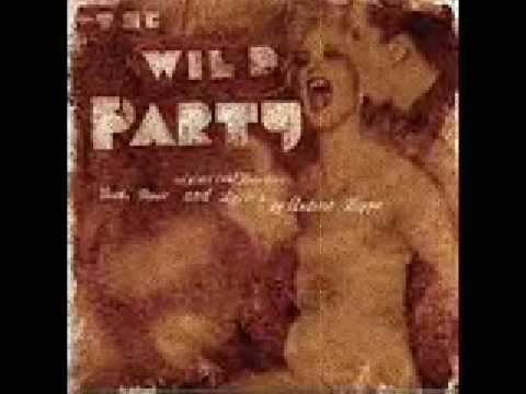 Maybe I like it This Way - The Wild Party