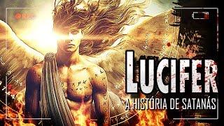 LUCIFER: A HISTÓRIA DE SATANÁS