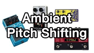 How to Play Ambient Guitar #10 - Use a Pitch Shifter with Ambient Chords / Ambient Swells