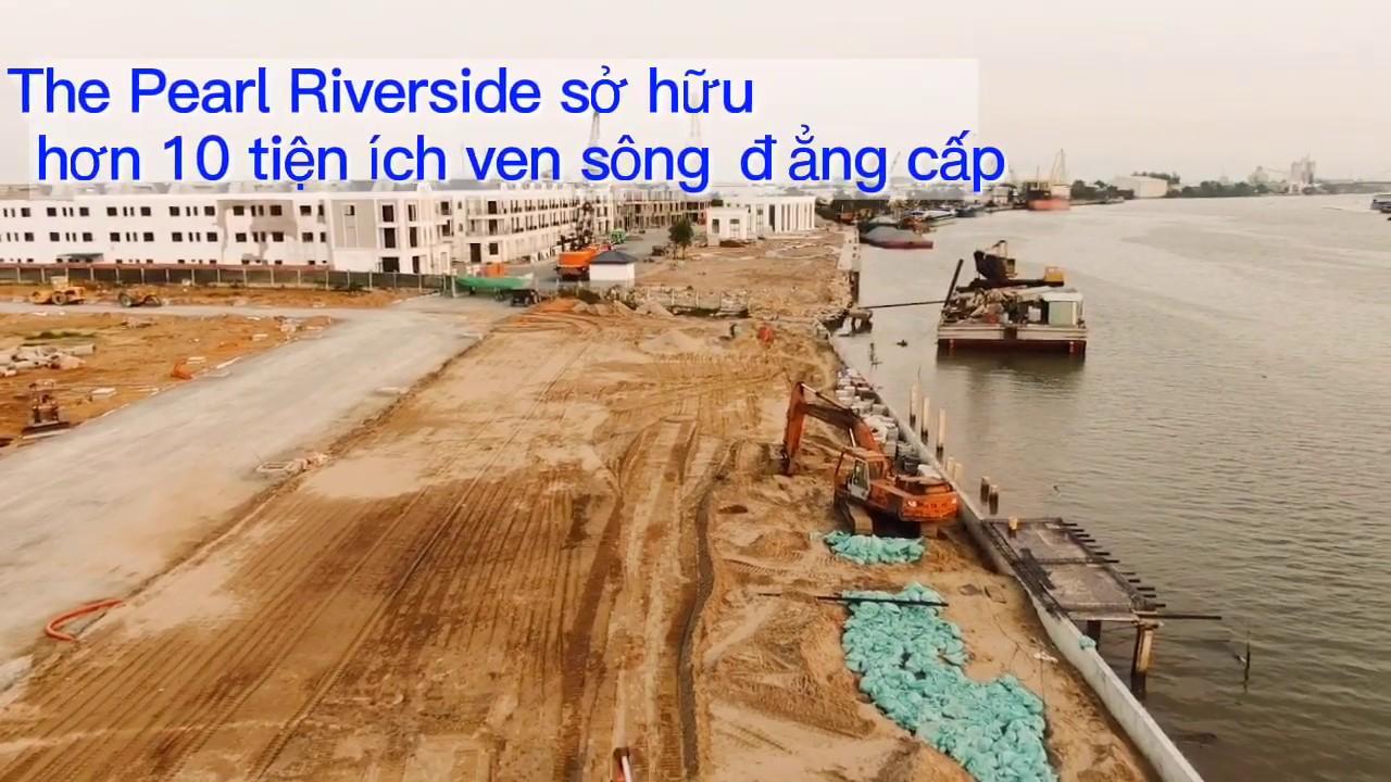 Cập nhật tiến độ dự án The Pearl Riverside | Bất động sản Seaholdings