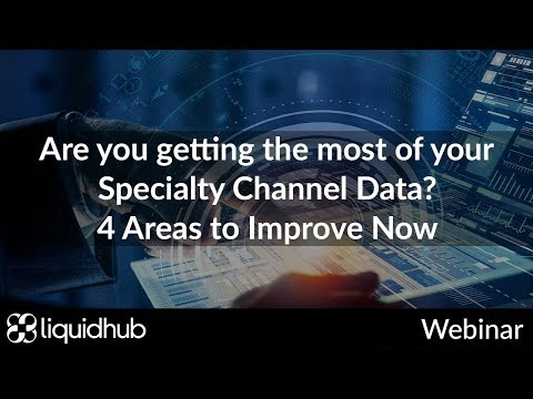 Are you getting the most of your Specialty Channel Data? 4 Areas to Improve Now