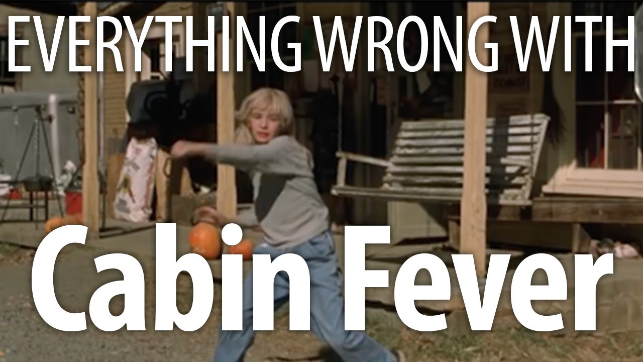 Download Everything Wrong With Cabin Fever In 17 Minutes Or Less
