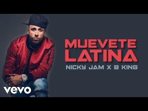 Nicky Jam, B King - Muevete Latina