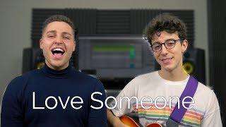 Love Someone (Lukas Graham) - Jack and Joel