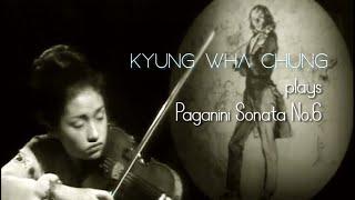 Kyung Wha Chung plays Paganini violin sonata No.6