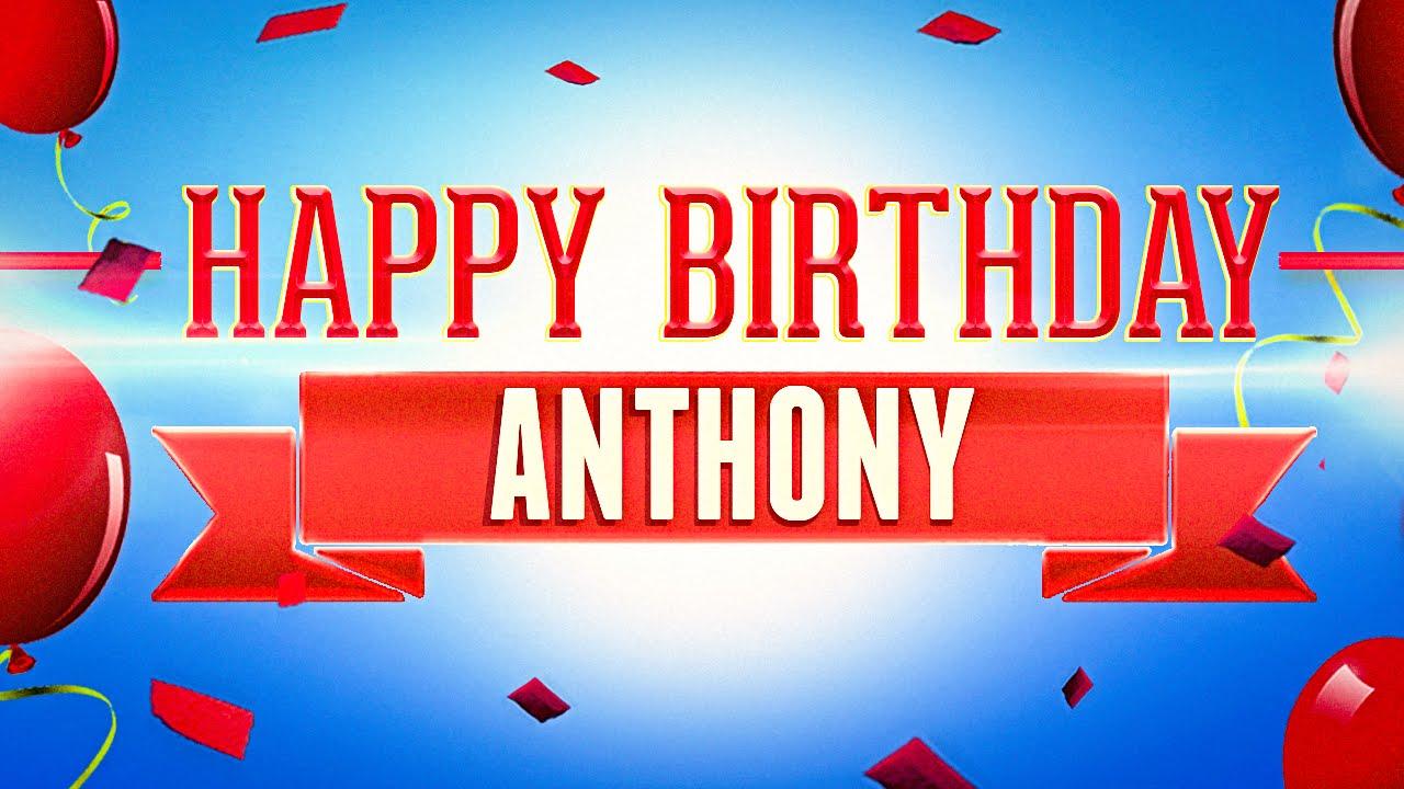 Happy Birthday Anthony Youtube