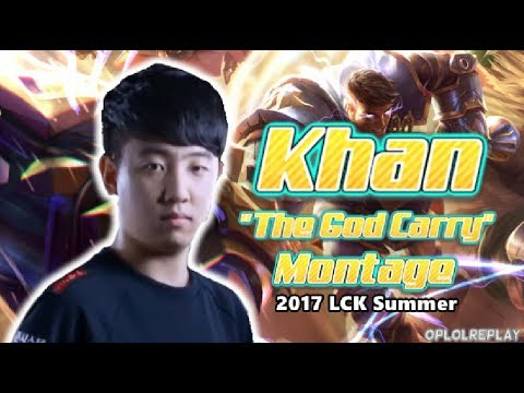 "Khan, ""The God Carry"" Montage - 2017 LCK Summer"