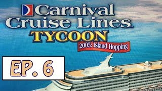 Carnival Cruise Line Tycoon 2005 - Episode 6
