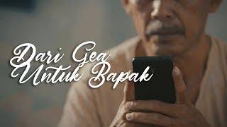 Thumbnail of DARI GEA UNTUK BAPAK – Short Movie [SAD STORY]