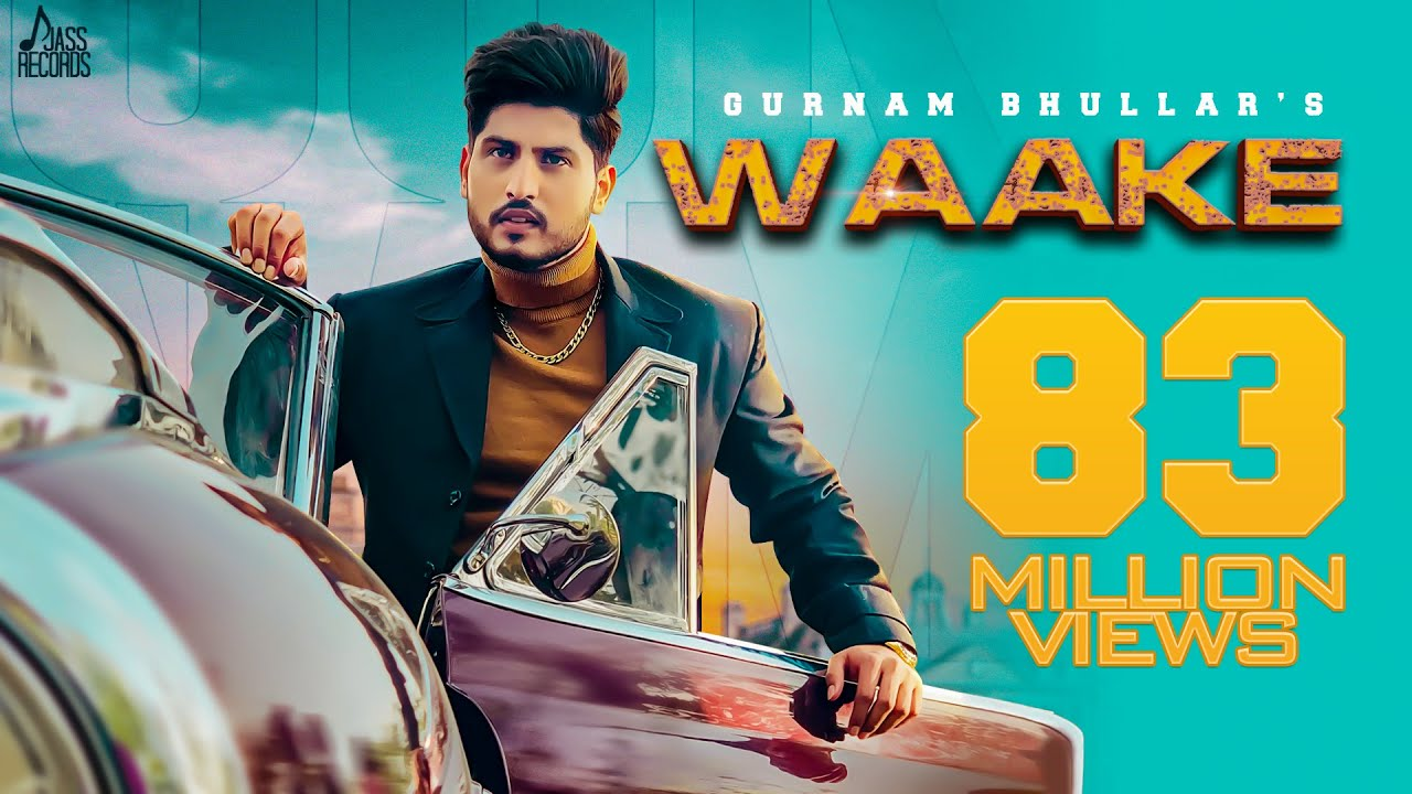 Waake | (Full HD) | Gurnam Bhullar | Mixsingh | New Punjabi Songs 2019 | Latest Punjabi Songs 2019