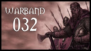 Let's Play Mount & Blade: Warband Gameplay Part 32 (SOLID FOUNDATIONS - 2017)