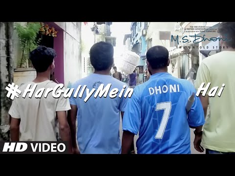 Har Gully Mein Dhoni Hai Song Lyrics From MS Dhoni