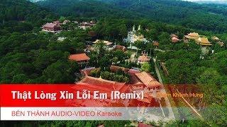 KARAOKE | Thật Lòng Xin Lỗi Em (Remix) - Phạm Khánh Hưng | Beat Chuẩn