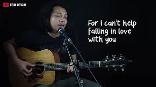 Gambar cover Cant Help Falling in Love - Felix Irwan Cover #lirik