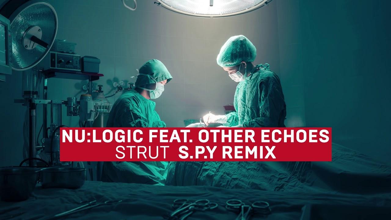 Nu:Logic - Strut (feat. Other Echoes) [S.P.Y Remix]