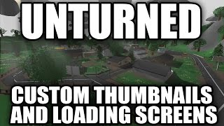 Unturned: How To Make Custom Level Thumbnails And Loading Screens