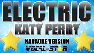Katy Perry - Electric (Karaoke Version) with Lyrics HD Vocal-Star Karaoke