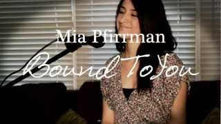 Mia Pfirrman singing Bound To You (Christina Aguilera Cover)