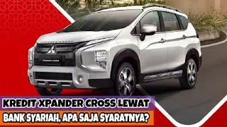 Cara Kredit Mitsubishi Xpander Cross Lewat Bank Syariah Mandiri - Apa Saja Persyaratannya?