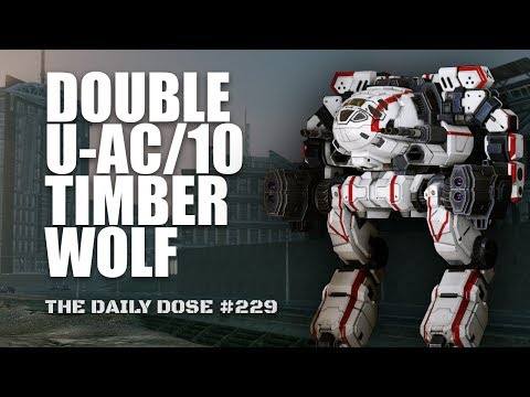 Double Ultra AC10 Timberwolf Jam Session - Mechwarrior Online The Daily Dose #229