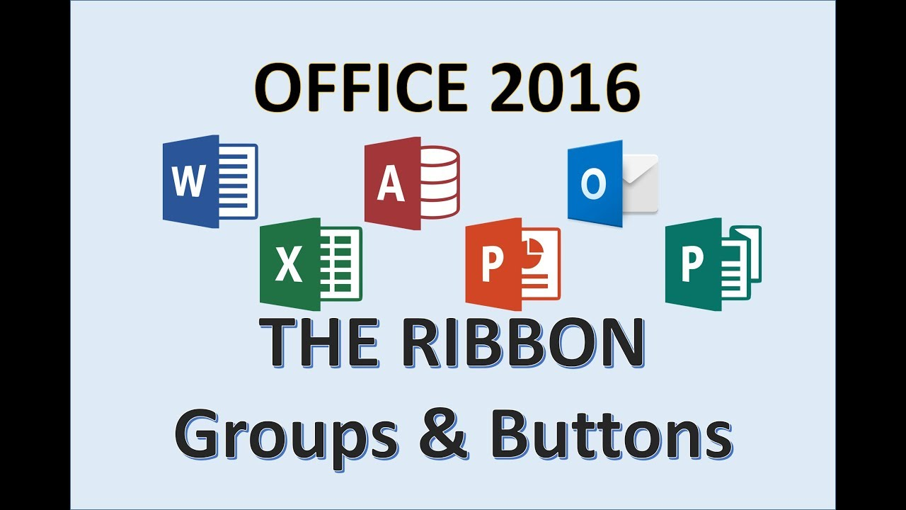 Office 2016 - The Ribbon - Tabs, Groups, Buttons, & Icons for Microsoft MS  365 - Word, Excel, Access