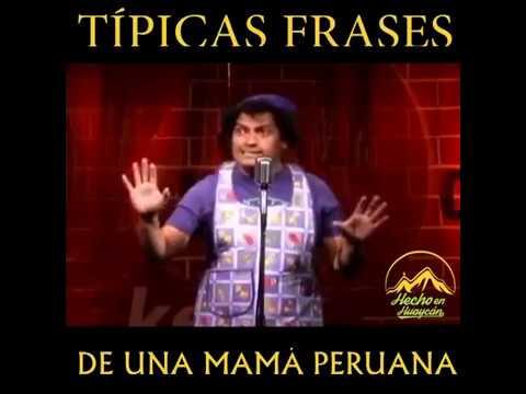 T�PICAS FRASES DE UNA MAMA PERUANA (ANHGERSITO)
