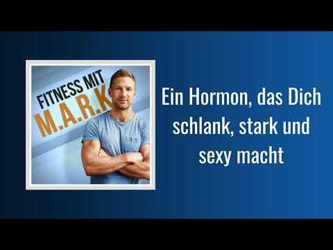 Ein Hormon, das Dich schlank, stark und sexy macht | Fitness mit Mark (Podcast)