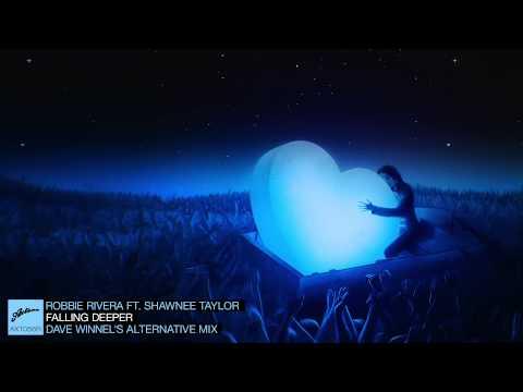 Robbie Rivera Ft. Shawnee Taylor - Falling Deeper (Dave Winnel's Alternative Mix)