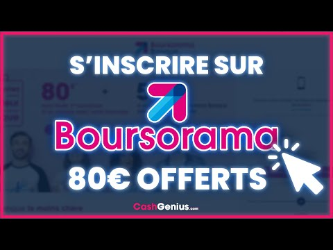 80€ OFFERTS | Comment s'inscrire sur Boursorama ?