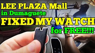 LEE PLAZA Mall in Dumaguete FIXED MY WATCH for FREE!!!