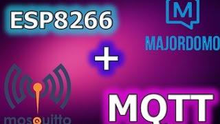 Majordomo + ESP8266 + MQTT
