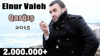 Elnur Valeh - Qarğış  Эльнур Валех - Гаргыш  2015