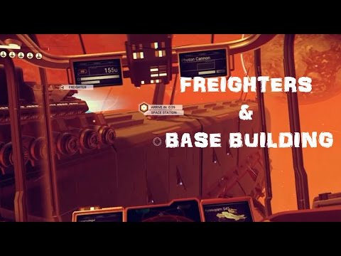 No Man's Sky 1.1 Patch ; Base Building, Buying a Freighter & Epic Space Battles!!!!