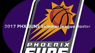 Full 2017 Phoenix SUNS Summer league Roster