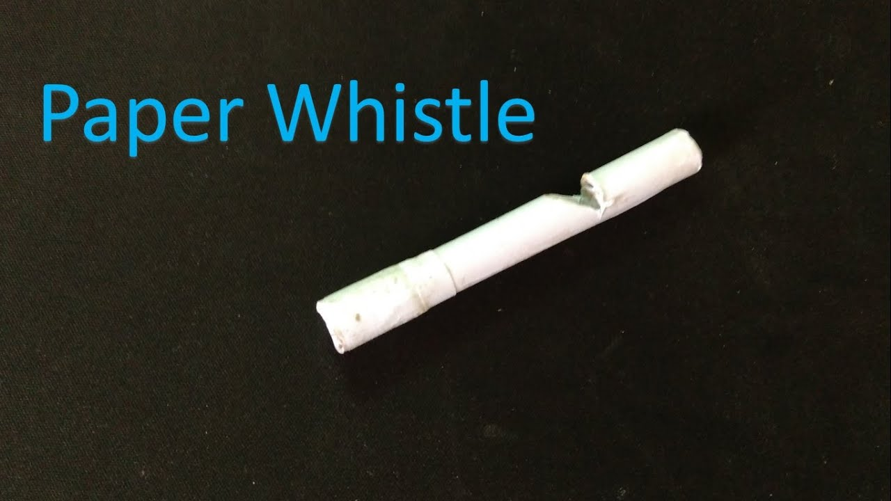How to make a whistle