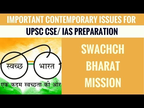 Swachch Bharat Abhiyan - Important Contemporary Issues for UPSC CSE Part 5