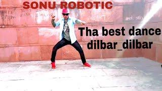 Dilbar_dilbar song - tha best dance sonu robotic