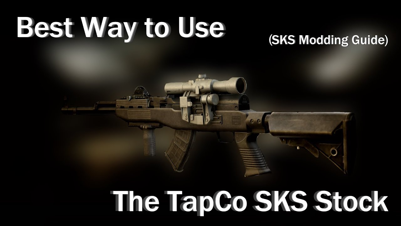 Escape From Tarkov: SKS Modding Guide: Most EFFECTIVE way to mod your SKS  (using TapCO stock)