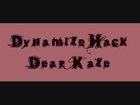 Dynamite Hack - Dear Kate