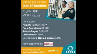Debate sobre o filme Dois Estranhos 13-05-21